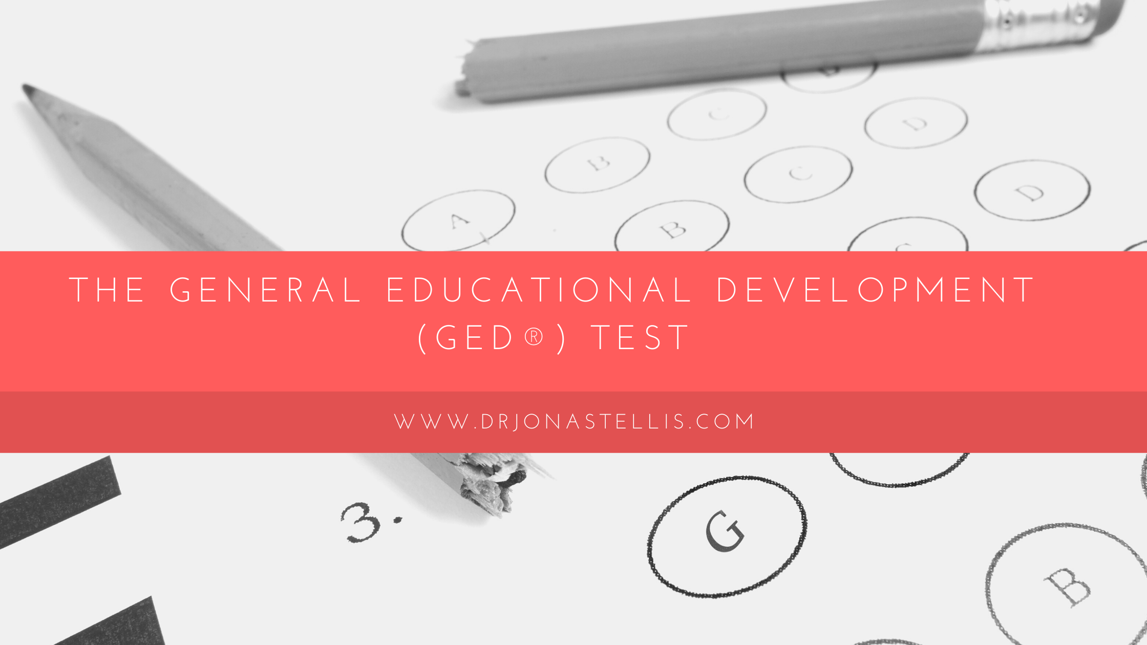 The General Educational Development (GED®) Test